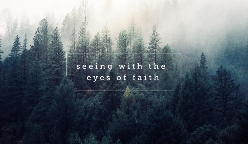 Seeing with the eyes of faith